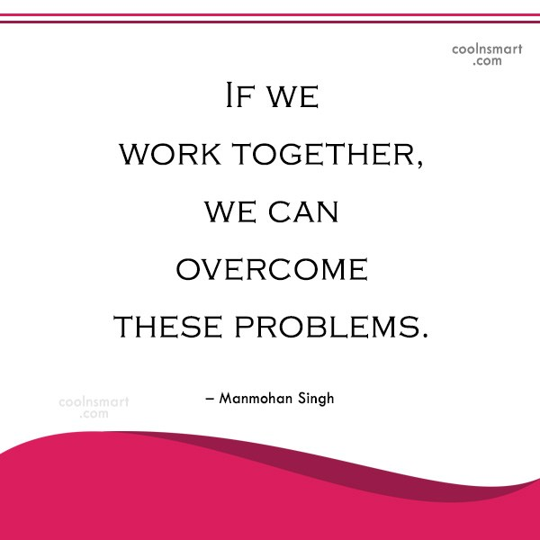 India Quote: If we work together, we can overcome...