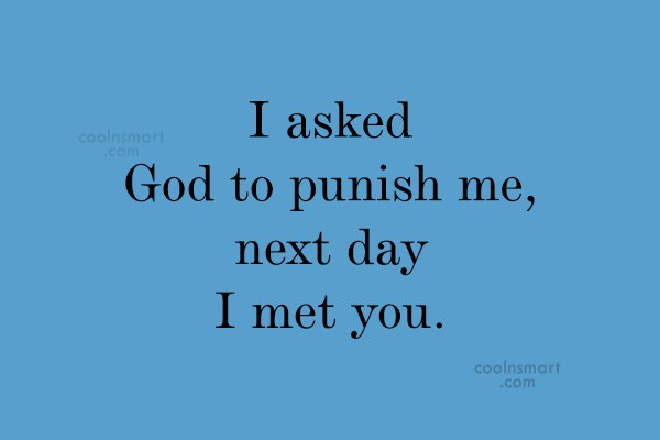 Images Quote: I asked God to punish me, next...