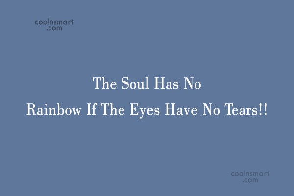 Spirituality Quote: The Soul Has No Rainbow If The...