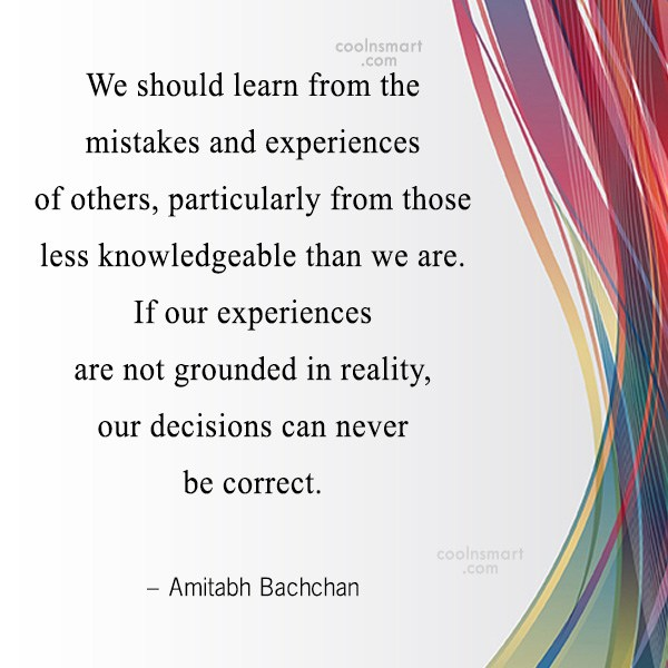 Quote: We should learn from the mistakes and...