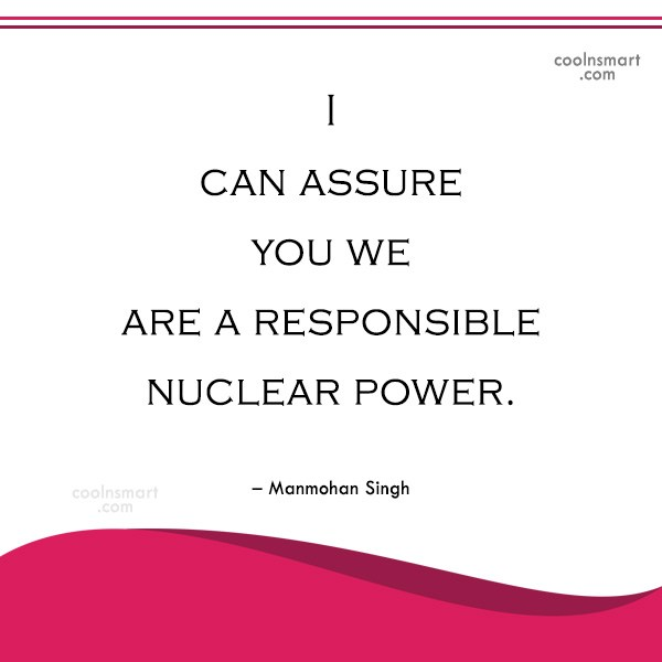 India Quote: I can assure you we are a...