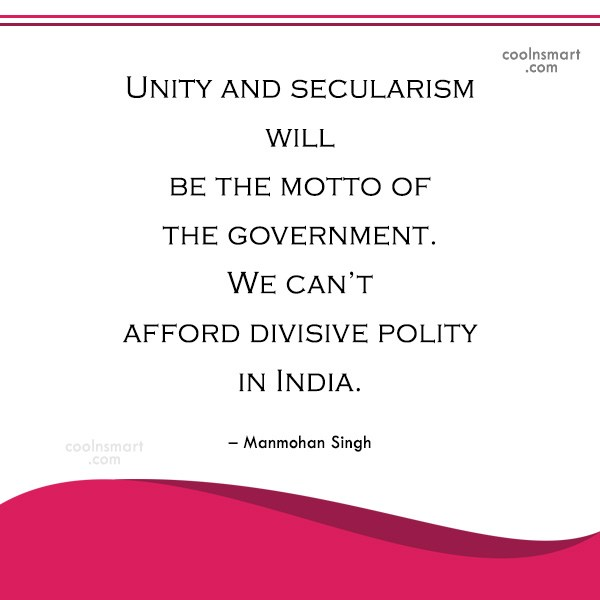 India Quote: Unity and secularism will be the motto...