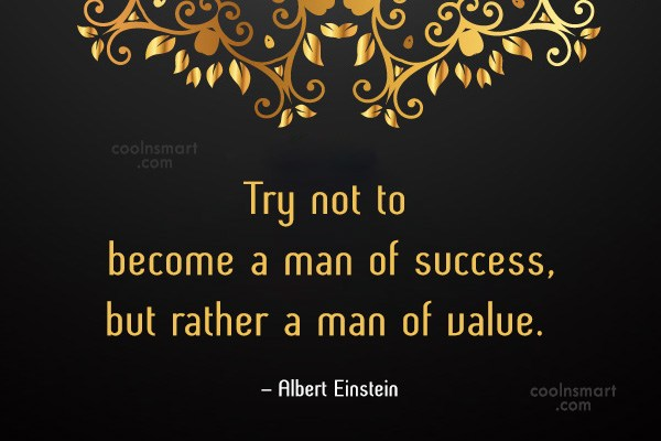 Images Quote: Try not to become a man of...