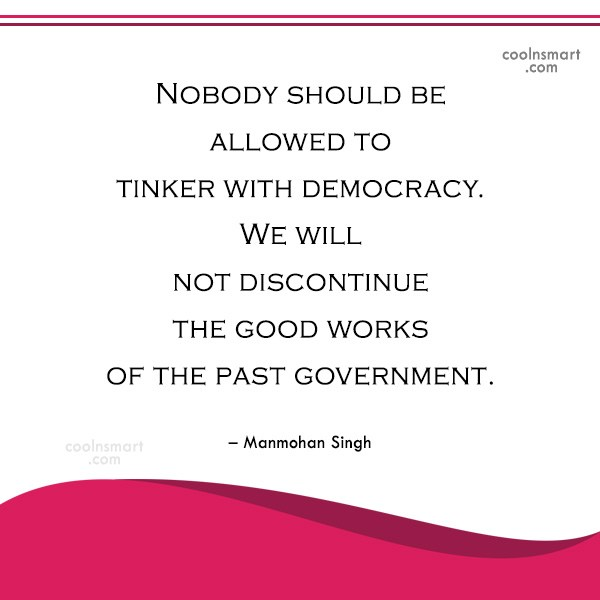Miscellaneous Quote: Nobody should be allowed to tinker with...