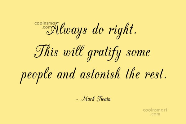 Images Quote: Always do right. This will gratify some...