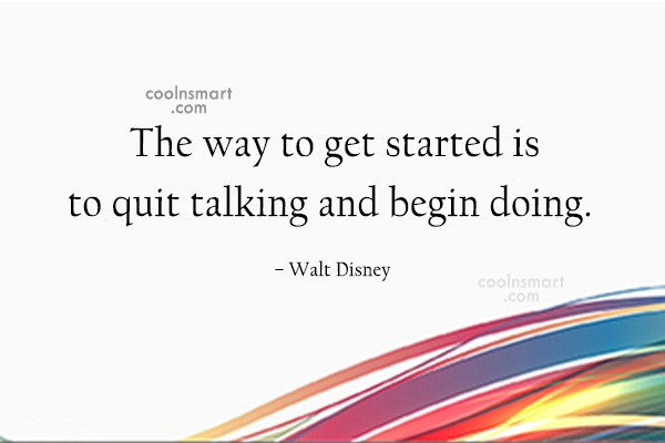 Images Quote: The way to get started is to...