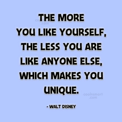 Quote: The more you like yourself, the less...