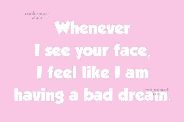 Images Quote: Whenever I see your face, I feel...