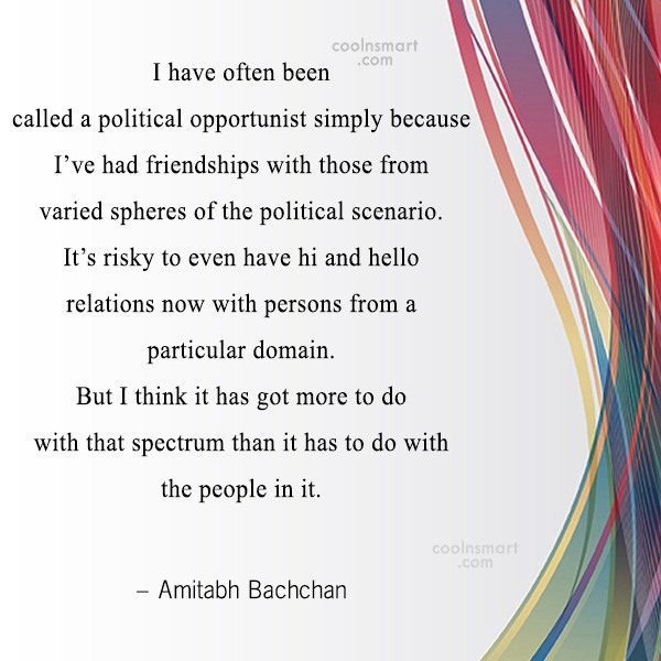 Quote: I have often been called a political...