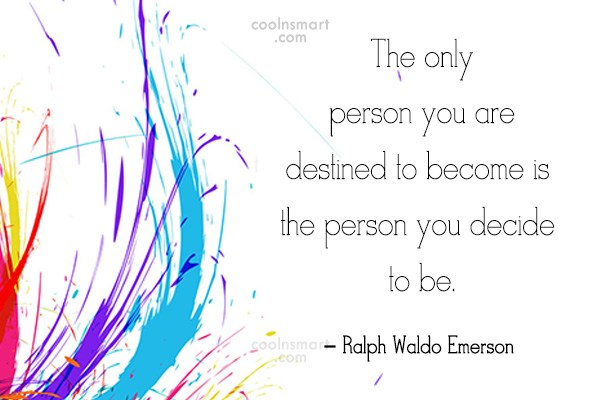 Images Quote: The only person you are destined to...