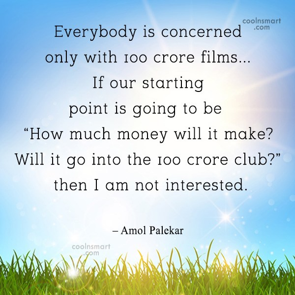 Quote: Everybody is concerned only with 100 crore...
