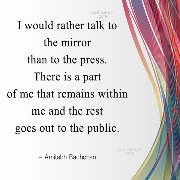 Quote: I would rather talk to the mirror...