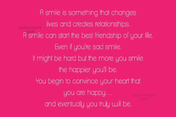 Quote: A smile is something that changes lives...