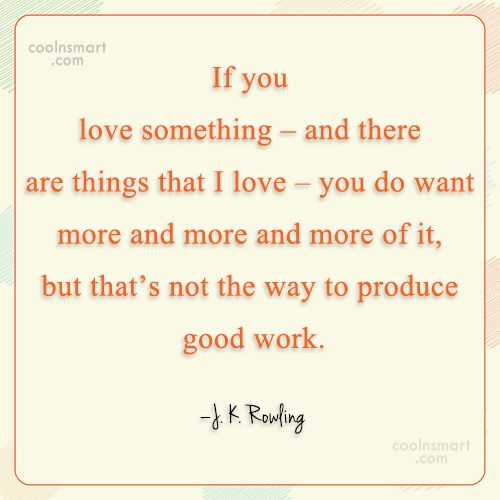 Quote: If you love something – and there...