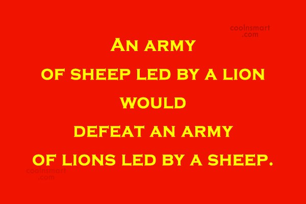 Leadership Quote: An army of sheep led by a...