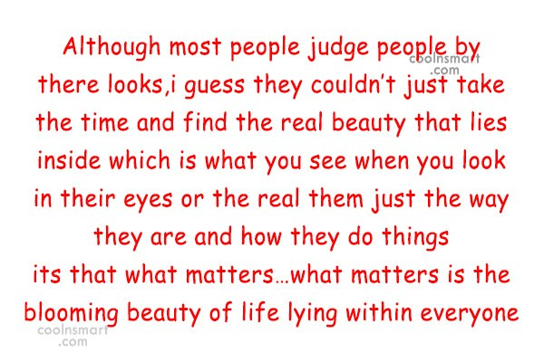 Quote: Although most people judge people by there...