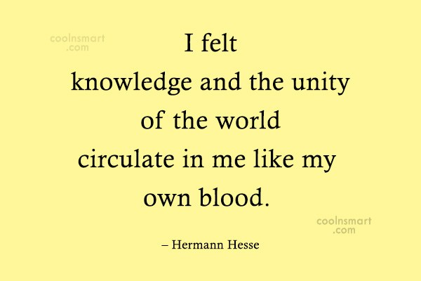 Quote: I felt knowledge and the unity of...