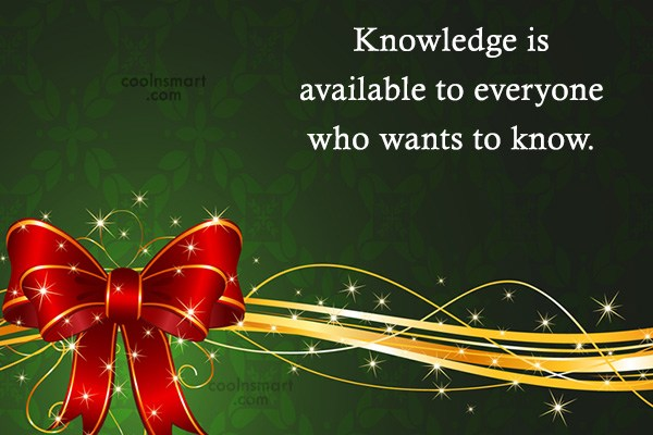 Quote: Knowledge is your weapon…Kill them with it....