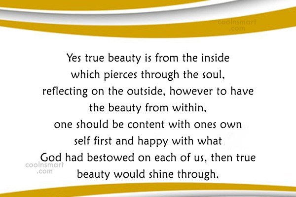 Quote: Yes true beauty is from the inside...