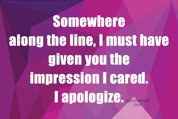 Insult Quote: Somewhere along the line, I must have...