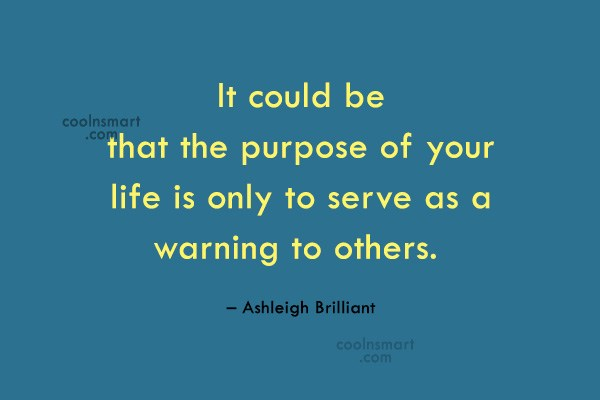 Quote: It could be that the purpose of...