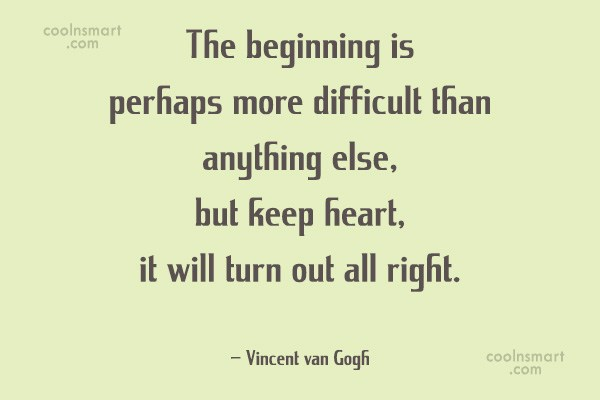 Quote: The beginning is perhaps more difficult than...