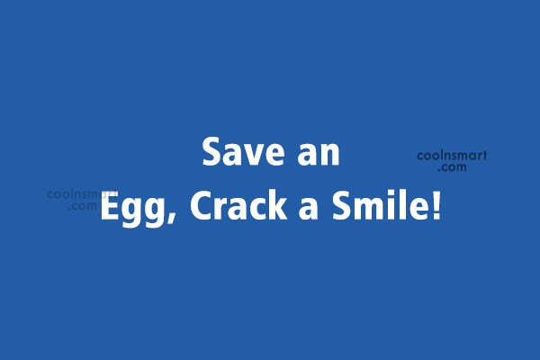 Quote: Save an Egg, Crack a Smile!