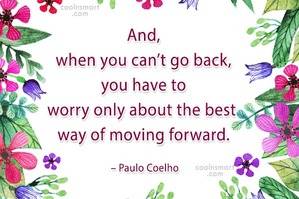 Quote: And, when you can't go back, you...