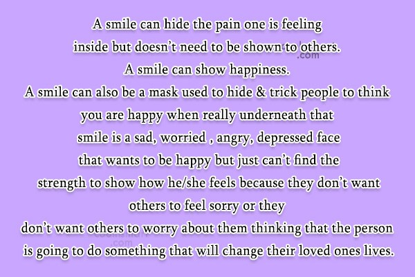 Quote: A smile can hide the pain one...