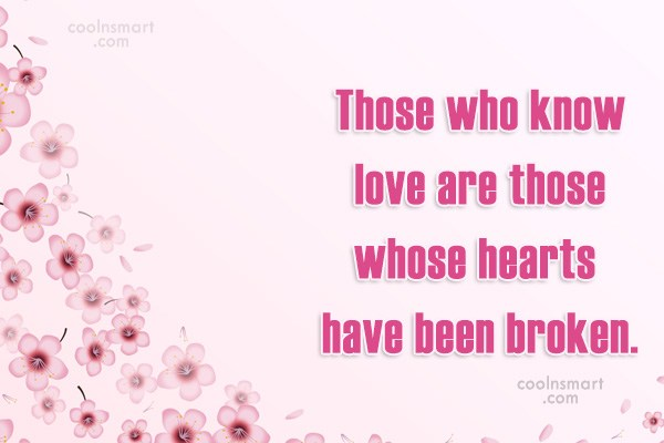 Quote: Those who know love are those whose...