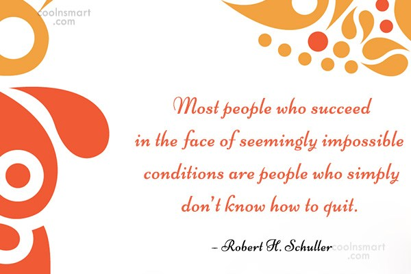 Quote: Most people who succeed in the face...