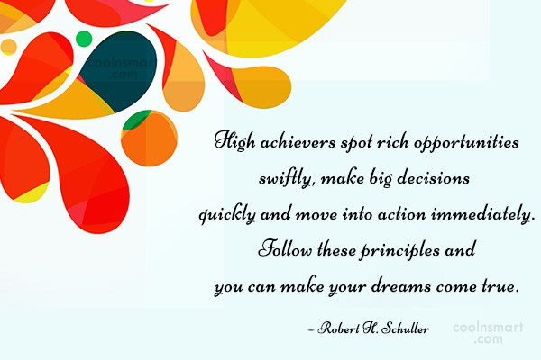 Quote: High achievers spot rich opportunities swiftly, make...