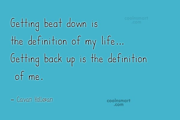 Quote: Getting beat down is the definition of...