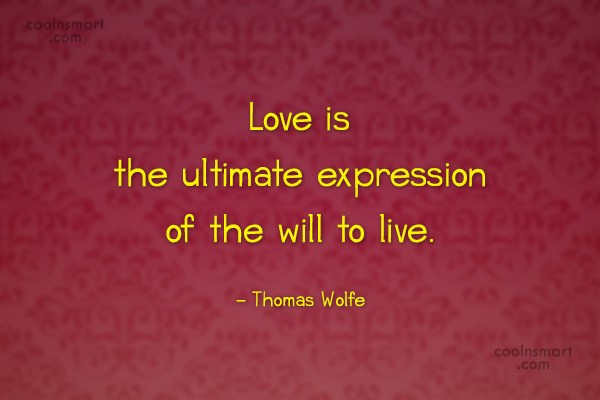 Quote: Love is the ultimate expression of the...
