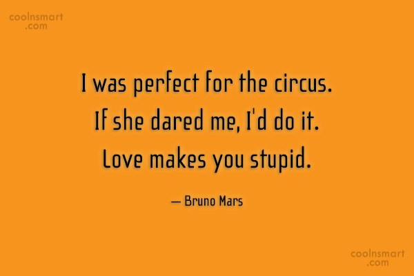 Quote: I was perfect for the circus. If...