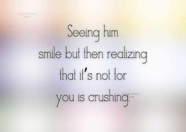 Quote: Seeing him smile but then realizing that...