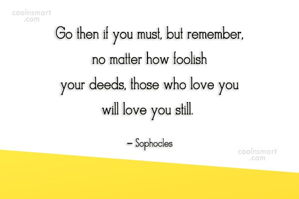 Quote: Go then if you must, but remember,...