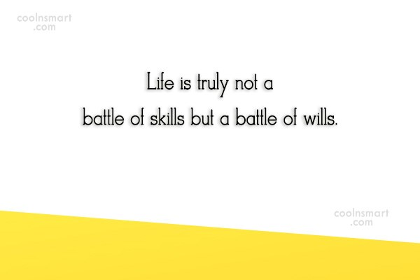 Images Quote: Life is truly not a battle of...