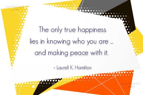 Quote: The only true happiness lies in knowing...