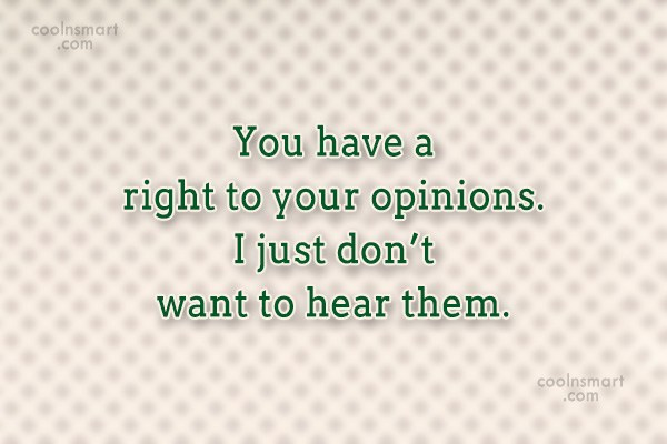 Opinion Quotes and Sayings - Images, Pictures - CoolNSmart