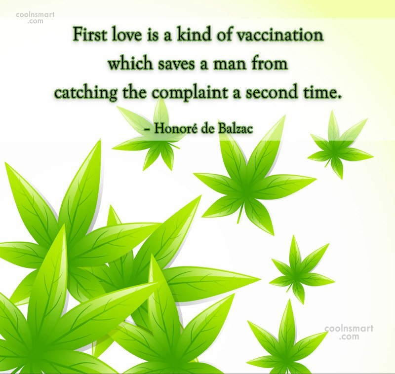Quote: First love is a kind of vaccination...