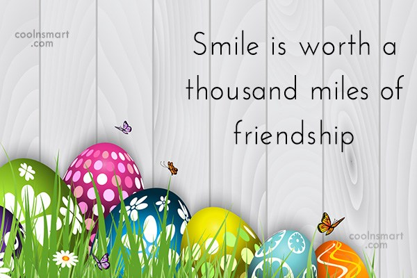 Quote: Smile is worth a thousand miles of...