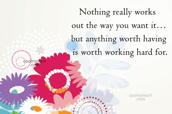 Quote: Nothing really works out the way you...