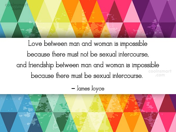Sex Quote: Love between man and woman is impossible...