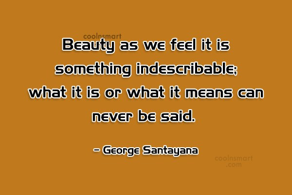 Quote: Beauty as we feel it is something...