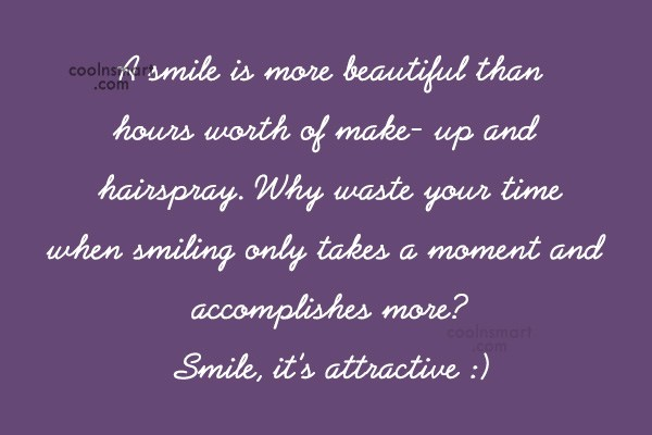 Quote: A smile is more beautiful than hours...