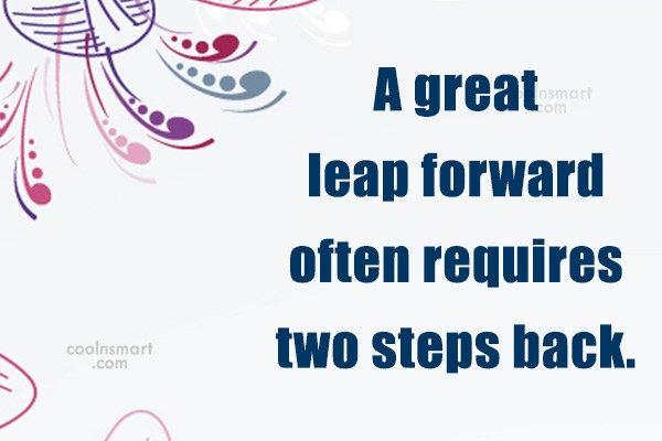 Quote: A great leap forward often requires two...