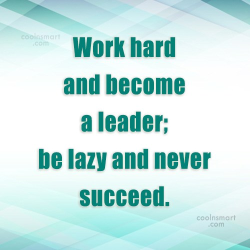 Christianity Quote: Work hard and become a leader; be...