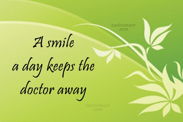 Quote: A smile a day keeps the doctor...