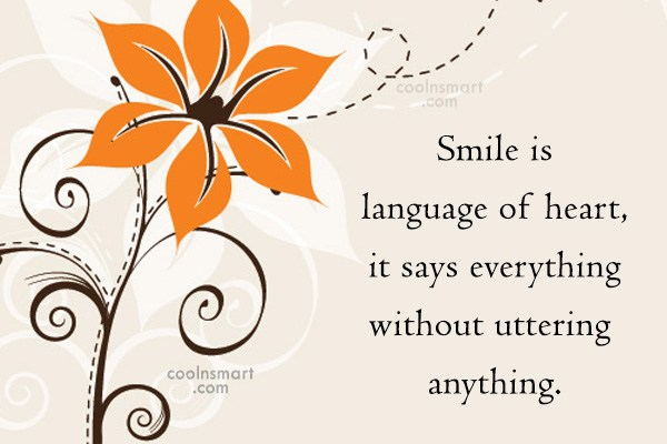 Quote: Smile is language of heart, it says...